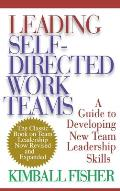Leading Self Directed Work Teams A Guide To Developing New Team Leadership Skills