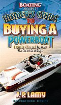 Boating Magazines Insiders Guide to Buying a Powerboat Featuring Tips & Traps for the Smart Boat Buyer