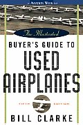 Illustrated Buyers Guide To Used Airplanes 5th Edition