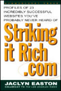 Striking It Rich .com Profiles Of 23 Incredibly Successful Websites Youve Probably Never Heard Of