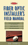 Fiber Optic Installers Field Manual 1st Edition