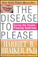 The Disease to Please: Curing the People-Pleasing Syndrome  Cover
