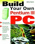 Build Your Own Pentium III PC