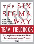 Six SIGMA Way Team Fieldbook An Implementation Guide for Process Improvement Teams