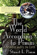 World According to Pimm A Scientist Audits the Earth