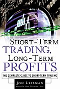 Short Term Trading Long Term Profits The Complete Guide to Short Term Trading