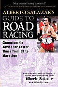 Alberto Salazars Guide to Road Racing Championship Advice for Faster Times from 5k to Marathons