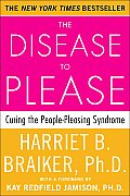 Disease To Please Curing the People Pleasing Syndrome