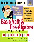 Bob Millers Basic Math & Pre Algebra For the Clueless