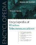 Encyclopedia of Wireless Telecommunications (McGraw-Hill Telecommunications)