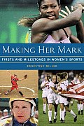 Making Her Mark: Firsts and Milestones in Women's Sports
