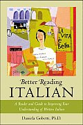 Better Reading Italian: A Reader and Guide to Improving Your Understanding Written Italian (Better Reading Language) Cover