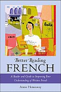 Better Reading French: A Reader and Guide to Improving Your Understanding Written French (Better Reading Language) Cover