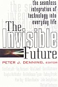 Invisible Future: The Seamless Integration of Technology Into Everyday Life