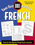 Your First 100 Words in French French for Total Beginners