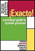 Exacto Una Guia Practica A las Gramatica Espanol Exacto