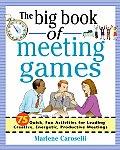 Big Book Of Meeting Games 75 Quick Fun