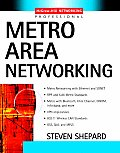 Metro Area Networking (McGraw-Hill Networking Professional)