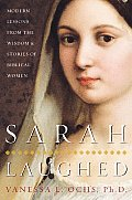 Sarah Laughed Modern Lessons From the Wisdom & Stories of Biblical Women