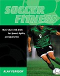 Soccer Fitness More Than 100 Drills for Speed Agility & Quickness