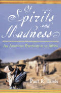Of Spirits & Madness An American Psychiatrist in Africa