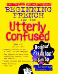 Beginning French For The Utterly Confuse