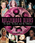 Hollywood Divas The Good The Bad & The Fabulous