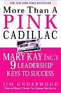 More Than A Pink Cadillac Mary Kay Inc