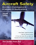 Aircraft Safety : Accident Investigations, Analyses, and Applications (2ND 03 Edition)