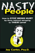 Nasty People: How to Stop Being Hurt by Them Without Stooping to Their Level Cover