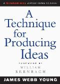 A Technique for Producing Ideas (Advertising Age Classics Library) Cover