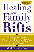 Healing From Family Rifts Ten Steps To