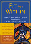 Fit from Within 101 Simple Secrets to Change Your Body & Your Life Starting Today & Lasting Forever