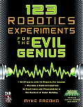 123 Robotics Experiments for the Evil Genius with Other