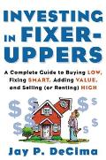 Investing In Fixer Uppers A Complete Guide To