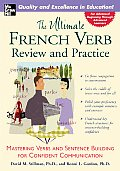 The Ultimate French Verb Review and Practice: Mastering Verbs and Sentence Building for Confident Communication