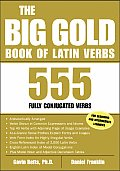 Big Gold Book of Latin Verbs 555 Fully Conjugated Verbs