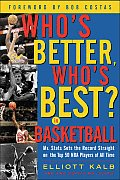 Whos Better Whos Best in Basketball Mr Stats Sets the Record Straight on the Top 50 NBA Players of All Time