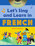 Let's Sing and Learn in French with CD (Audio) (Let's Sing and Learn)