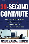 30 Second Commute The Ultimate Guide To Starti