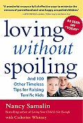 Loving Without Spoiling & 100 Other Timeless Tips for Raising Terrific Kids