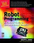 Robot Programming A Practical Guide to Behavior Based Robotics