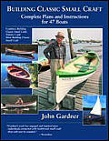 Building Classic Small Craft Complete Plans & Instructions for 47 Boats