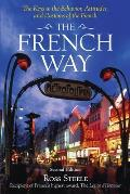 French Way : Truth Behind the Behavior, Attitudes, and Customs of the French (2ND 06 Edition)