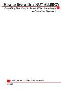 How to Live with a Nut Allergy: Everything You Need to Know If You Are Allergic to Peanuts or Tree Nuts
