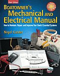 Boatowners Mechanical & Electrical Manual How to Maintain Repair & Improve Your Boats Essential Systems 3rd Edition