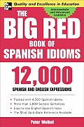 Big Red Book of Spanish Idioms 12, 000 (04 Edition) Cover