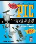 Pic Microcontroller Project Book : for Pic Basic and Pic Basic Pro Compliers (2ND 04 Edition)