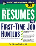 Resumes for First-Time Job Hunters: With Sample Cover Letters (McGraw-Hill Professional Resumes)