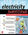 Electricity Demystified: A Self-Teaching Guide (Demystified)